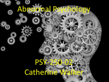 Union College PSY-250-02: Abnormal Psychology